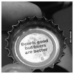 Why yes beer cap, that is a very good point.